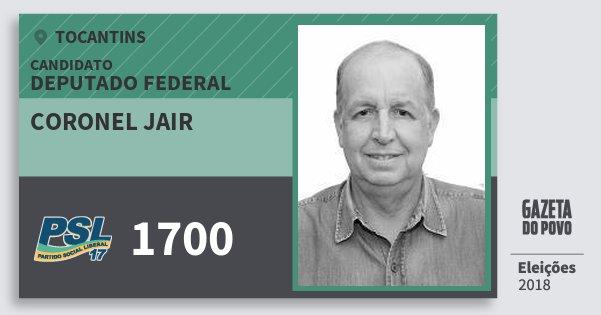 Santinho Coronel Jair 1700 (PSL) Deputado Federal | Tocantins | Eleições 2018