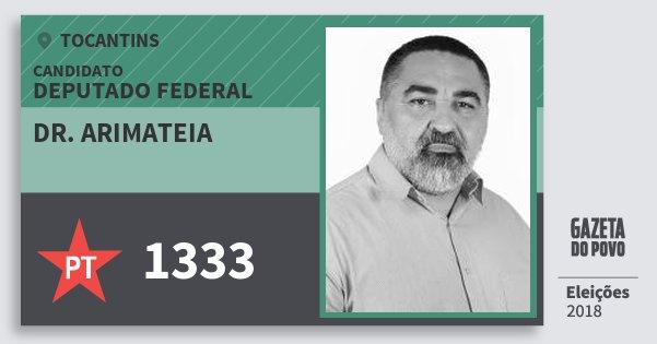 Santinho Dr. Arimateia 1333 (PT) Deputado Federal | Tocantins | Eleições 2018