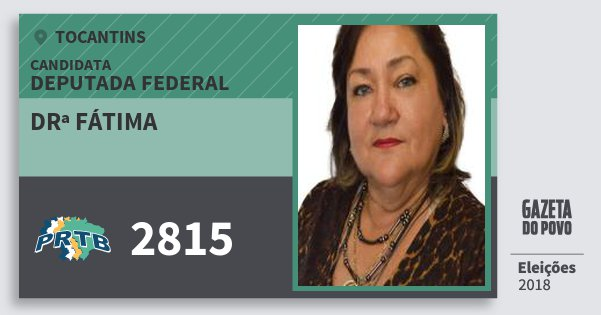 Santinho Drª Fátima 2815 (PRTB) Deputada Federal   Tocantins   Eleições 2018