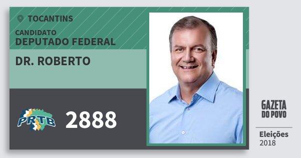 Santinho Dr. Roberto 2888 (PRTB) Deputado Federal | Tocantins | Eleições 2018