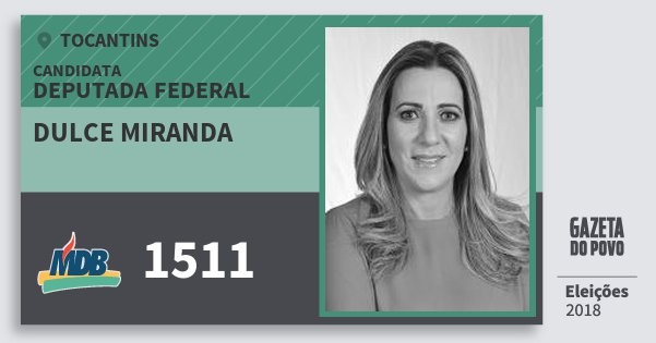 Santinho Dulce Miranda 1511 (MDB) Deputada Federal   Tocantins   Eleições 2018