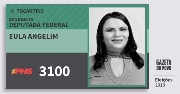 Santinho Eula Angelim 3100 (PHS) Deputada Federal | Tocantins | Eleições 2018