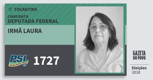 Santinho Irmã Laura 1727 (PSL) Deputada Federal | Tocantins | Eleições 2018