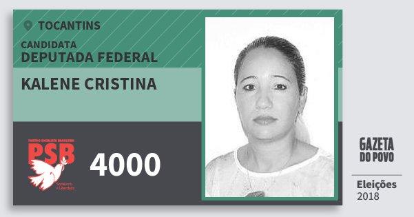 Santinho Kalene Cristina 4000 (PSB) Deputada Federal   Tocantins   Eleições 2018