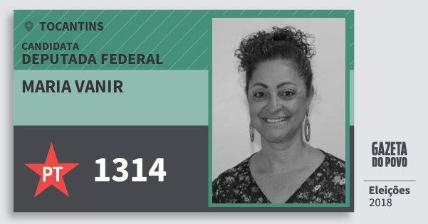 Santinho Maria Vanir 1314 (PT) Deputada Federal   Tocantins   Eleições 2018