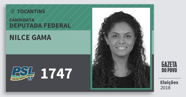 Santinho Nilce Gama 1747 (PSL) Deputada Federal   Tocantins   Eleições 2018
