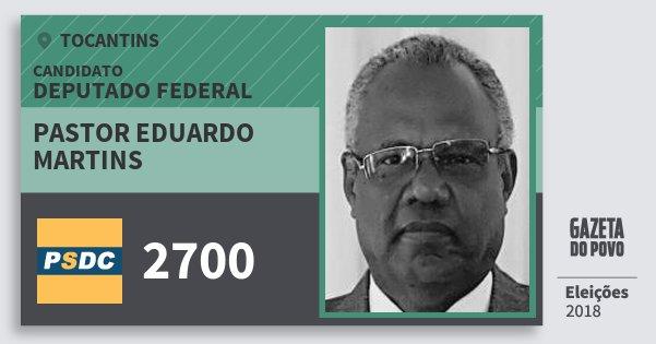 Santinho Pastor Eduardo Martins 2700 (DC) Deputado Federal   Tocantins   Eleições 2018