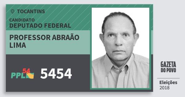 Santinho Professor Abraão Lima 5454 (PPL) Deputado Federal   Tocantins   Eleições 2018