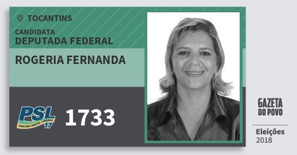 Santinho Rogeria Fernanda 1733 (PSL) Deputada Federal | Tocantins | Eleições 2018