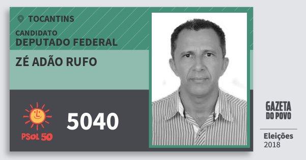 Santinho Zé Adão Rufo 5040 (PSOL) Deputado Federal | Tocantins | Eleições 2018