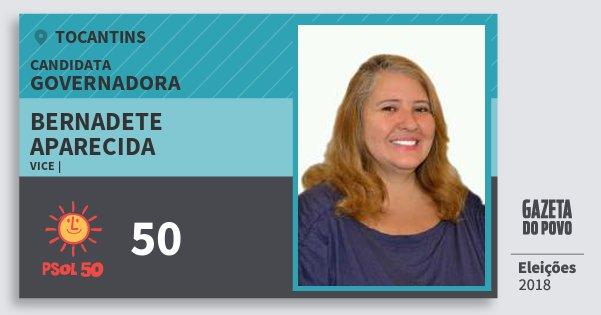 Santinho Bernadete Aparecida 50 (PSOL) Governadora | Tocantins | Eleições 2018