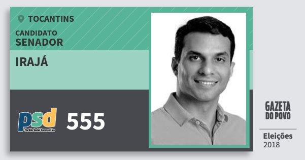 Santinho Irajá 555 (PSD) Senador | Tocantins | Eleições 2018