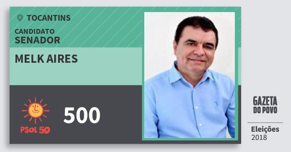 Santinho Melk Aires 500 (PSOL) Senador | Tocantins | Eleições 2018