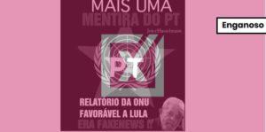"""Imagem em post sobre """"Relatório da ONU favorável a Lula"""" tem conteúdo enganoso"""